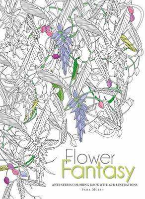 Flowers Fantasy: Anti-Stress Coloring Book by WHITE STAR ...