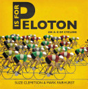 P is for Peloton: The A-Z of Cycling