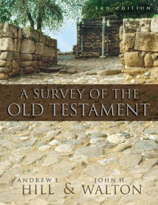 A Survey of the Old Testament (3rd Edition)