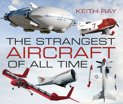 The Strangest Aircraft of All Time