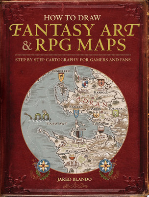How to Draw Fantasy Art and RPG MapsStep by Step Cartography for Gamers and Fans
