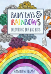 Rainy Days and RainbowsColouring for Big Kids
