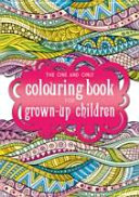 The One and Only Colouring Book for Grown-Up Children