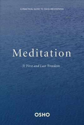 Meditation : A First and Last Freedom
