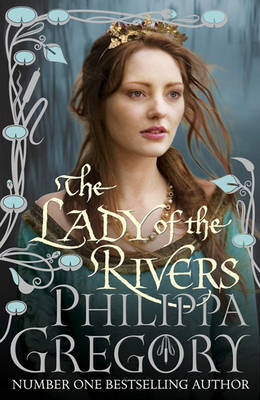 Lady of the Rivers  - Philippa Gregory