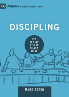Discipling: How to Help Others Follow Jesus