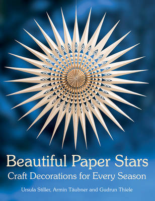 Beautiful Paper Stars: Craft Decorations for Every Season