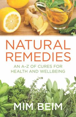 Natural Remedies: An A-Z of Cures for Health and Wellbeing
