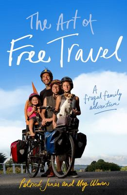 The Art of Free Travel: A Frugal Family Adventure, Cycling from Daylesford to Cape York