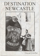 Destination Newcastle Featuring Photographs from the Ken Magor Collection