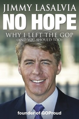 No Hope  Why I Left the GOP (and You Should Too)