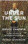 Under the Sun: The Letters of Bruce Chat