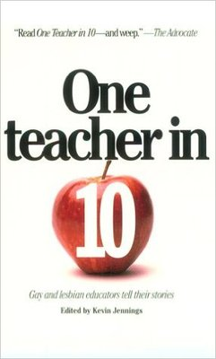 One Teacher in Ten: Gay and Lesbian Educators Tell Their Stories