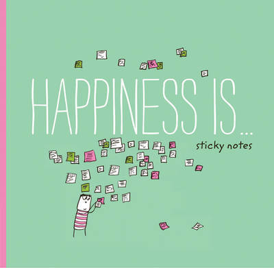 Happiness is... Sticky Notes