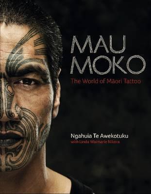 Mau Moko: The World of Maori Tattoo