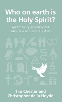 QCA Who on Earth Is the Holy Spirit?: And Other Questions about Who He Is and What He Does