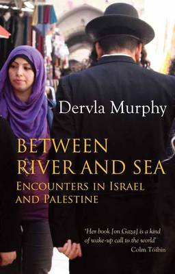 Between River and Sea: Encounters in Israel and Palestine