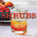 ShrubsAn Old-Fashioned Drink for Modern Times
