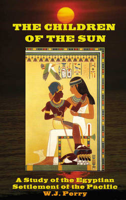 Children of the Sun: A Study of Egyptian Settlement of the Pacific