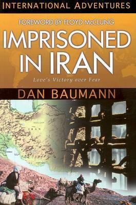 Imprisoned in Iran: International Adventures