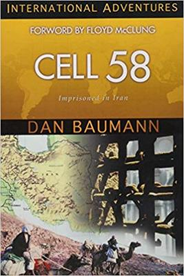 Cell 58. Imprisoned in Iran: International Adventures
