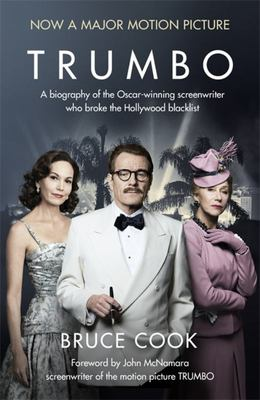 Trumbo - A Biography of the Oscar-Winning Screenwriter Who Broke the Hollywood Blacklist