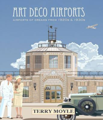 Art Deco Airports: From 1920's & 1930's