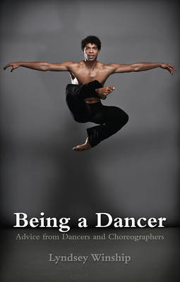 Being a Dancer - Advice from Dancers and Choreographers