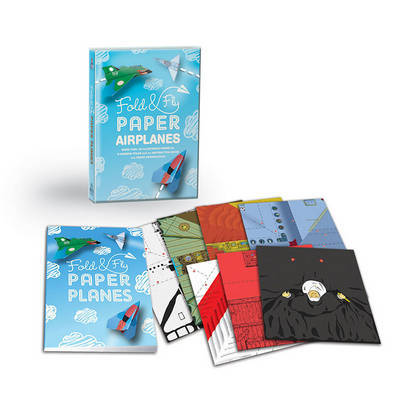 Fold & Fly Paper Airplanes : Includes an Easy-to-Use Instruction Book and More Than 180 Illustrated Papers for 12 Soaring