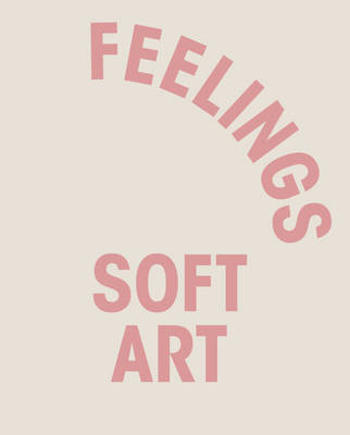 Feelings - Soft Art