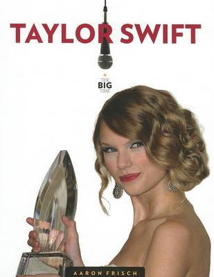 The Big Time: Taylor Swift