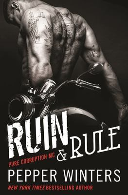Ruin & Rule: Pure Corruption MC Series (#1)