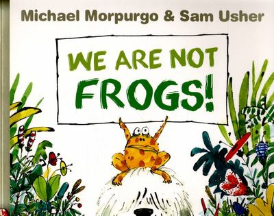 We are Not Frogs (Picture Book IA 3-5)
