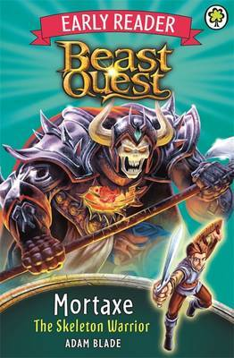 Mortaxe the Skeleton Warrior (Beast Quest Early Reader)