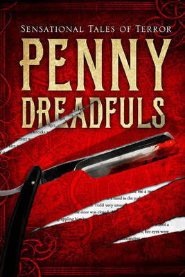 Penny Dreadfuls: Sensational Tales of Terror