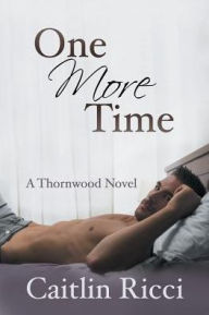 One More Time (A Thornwood Novel)