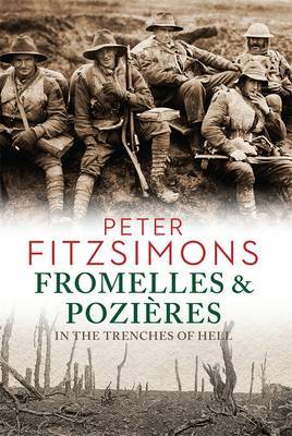Fromelles and Pozieres : In the Trenches of Hell