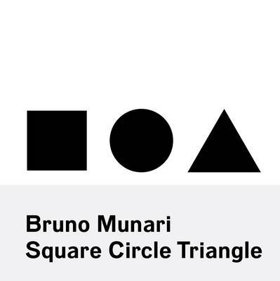 Bruno Munari - Square, Circle, Triangle