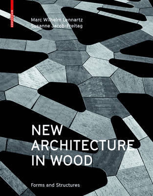 New Architecture in Wood - Types and Constructions