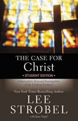 The Case for Christ: Student Edition