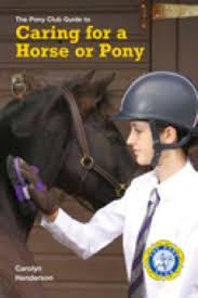 Caring for a Horse or Pony (The Pony Club Guide to)