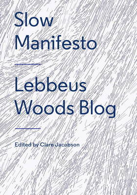 Slow Manifesto - Lebbeus Woods Blog
