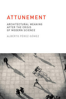 Attunement: Architectural Meaning After the Crisis of Modern Science