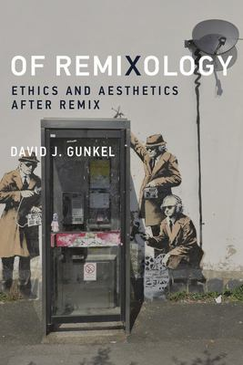 Of Remixology - Ethics and Aesthetics After Remix