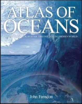 Atlas of Oceans: An Ecological Survey of This Fascinating Hidden World
