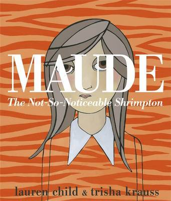 Maude the Not-So-Noticeable Shrimpton