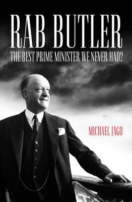 Rab Butler: The Best Prime Minister We Never Had?