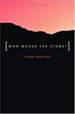 Who Moved the Stone? (Authentic Classics)
