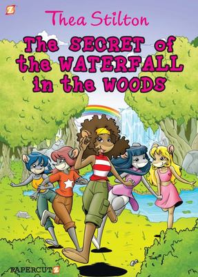 The Secret of the Waterfall in the Woods (Thea Stilton Graphic # 5)