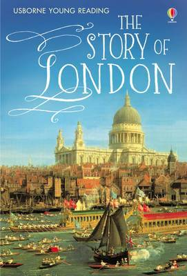 The Story of London (Usborne Young Reading Series 3)